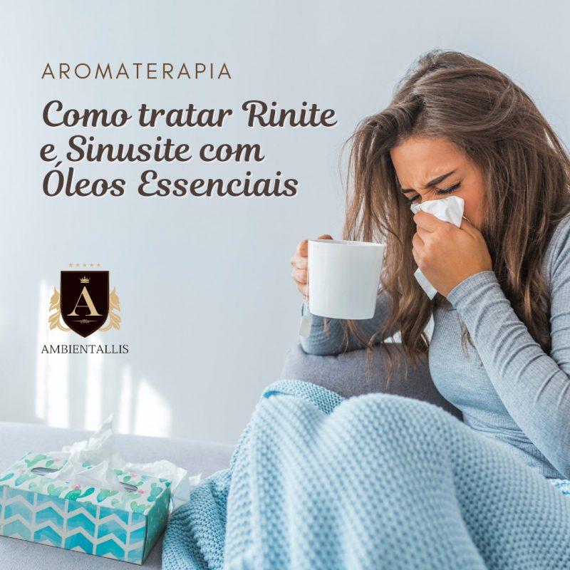 Aromaterapia: Como tratar Rinite e Sinusite com Óleos Essenciais
